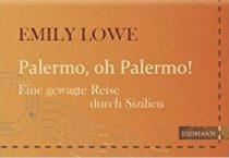Palermo, oh Palermo! Eine gewagte Reise durch Sizilien
