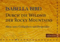 Isabella Bird: Durch die Wildnis der Rocky Mountains