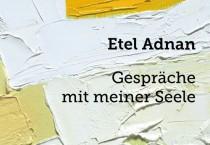 Etel Adnan: Gespräche mit meiner Seele