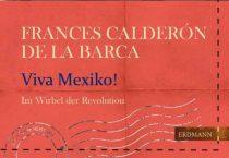 Frances Calderón de la Barca: VIVA MEXIKO!