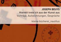 Joseph Beuys . Hiermit trete ich aus der Kunst aus