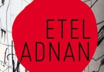 ETEL ADNAN - vorgestellt von Klaudia Ruschkowski